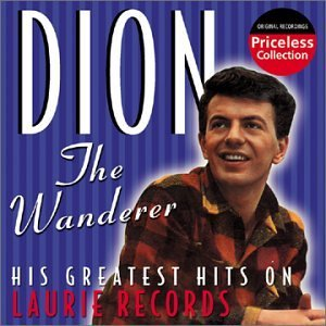 Dion Wanderer His Greatest Hits For