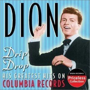 Dion Drip Drop His Greatest Hits On