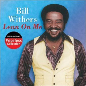 Bill Withers Lean On Me Priceless Collection