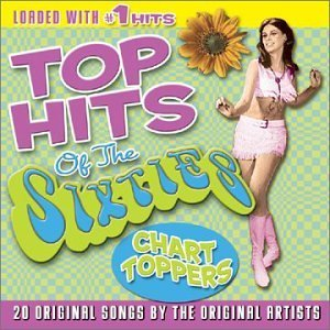 Top Hits Of The Sixties Chart Toppers Orbison Byrds Buckinghams Top Hits Of The Sixties
