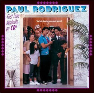 Paul Rodriguez You're In America Now Speak En
