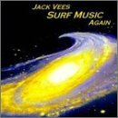 Jack Vees Surf Music Again Vees (bass)