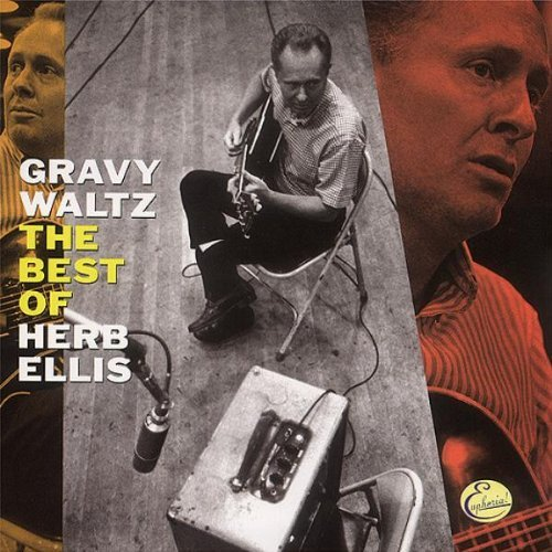 Herb Ellis Gravy Waltz Best Of
