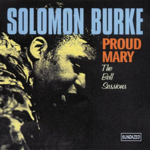 Solomon Burke Proud Mary Bell Sessions Incl. Bonus Tracks