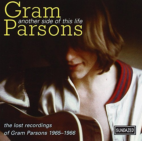 Gram Parsons Another Side Of This Life 1965
