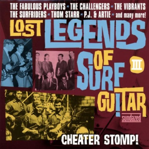 Lost Legends Of Surf Guitar Vol. 3 Cheater Stomp! Lost Legends Of Surf Guitar