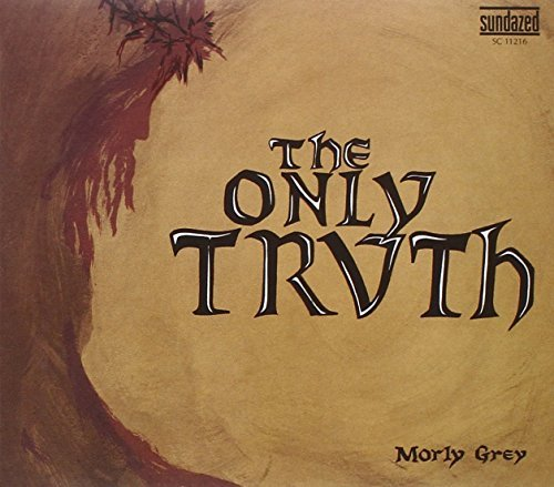 Morly Grey Only Truth