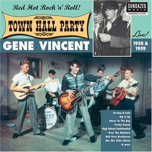 Gene Vincent Live At Town Hall Party