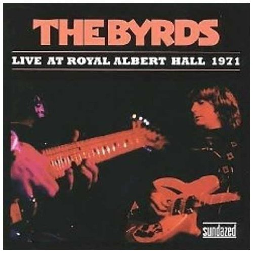 Byrds Live At Royal Albert Hall 1971