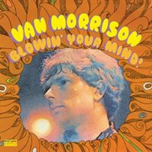 Van Morrison Blowin' Your Mind! Blowin' Your Mind!