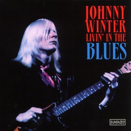 Johnny Winter Livin' In The Blues