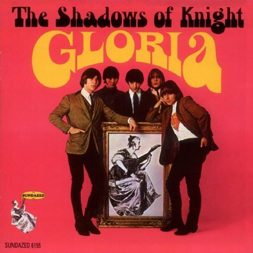 Shadows Of Knight Gloria