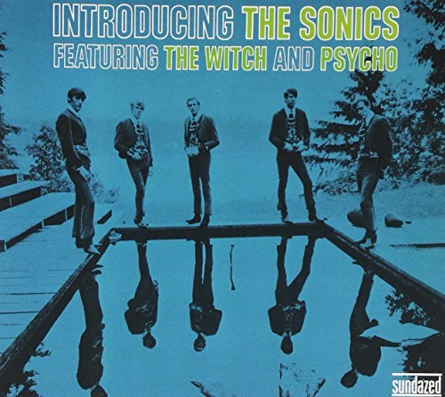 Sonics Introducing The Sonics Incl. Bonus Tracks