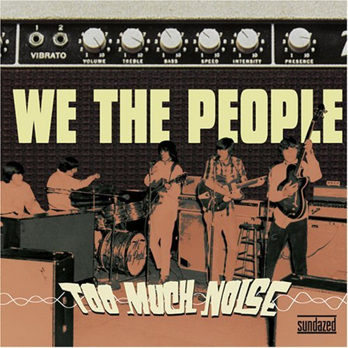 We The People Too Much Noise