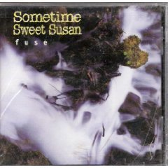 Sometime Sweet Susan Fuse