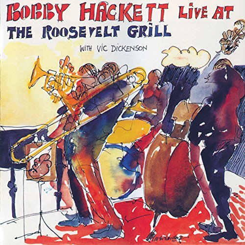 Bobby Hackett Live At The Roosevelt Grill