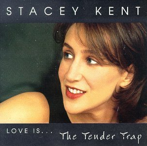 Stacey Kent Tender Trap