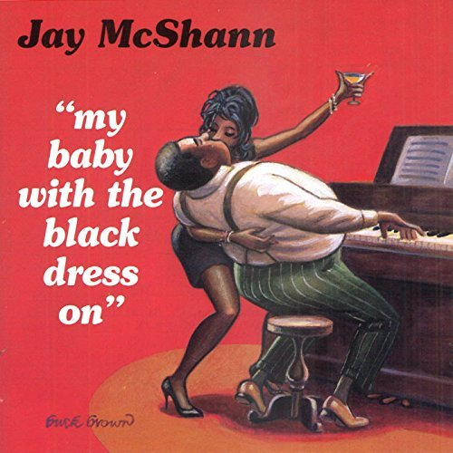 Jay Mcshann My Baby With The Black Dress O