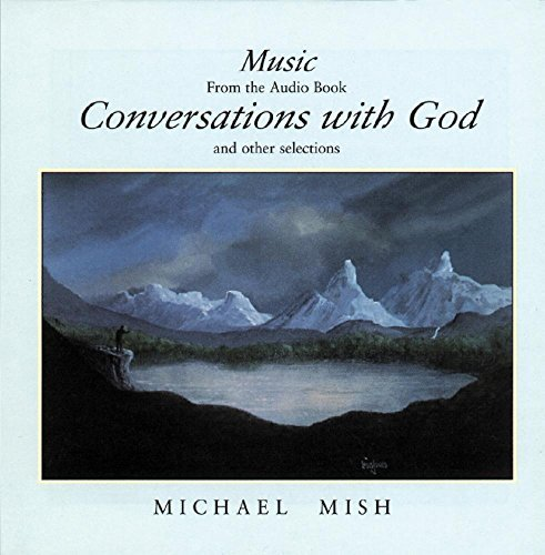 Michael Mish Conversations With God