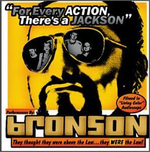 Bronson For Every Action There's A Jackson