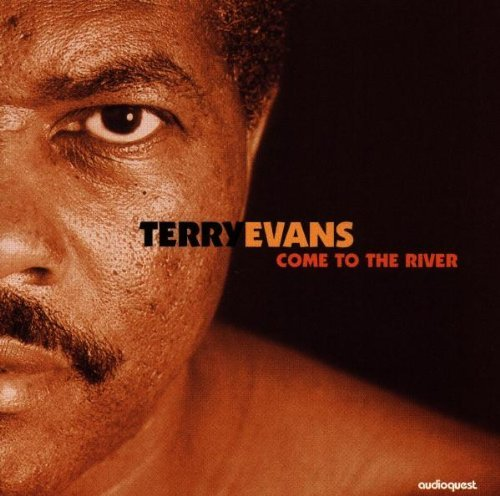 Terry Evans Come To The River