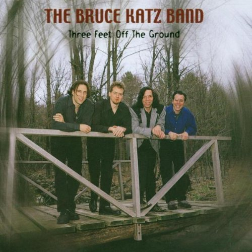 Bruce Band Katz Three Feet Off The Ground