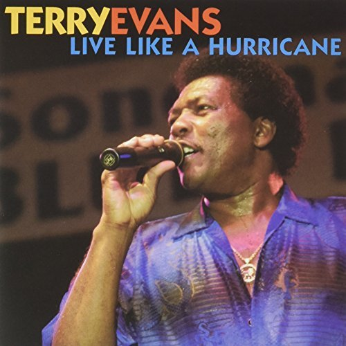 Terry Evans Live Like A Hurricane