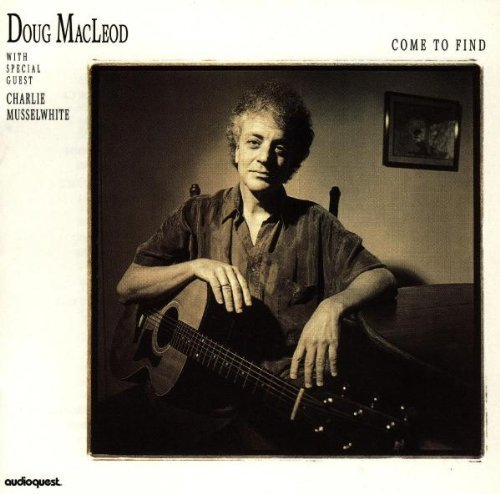 Doug Macleod Come To Find Feat. Charlie Musselwhite Audiophile Edition