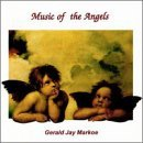 Gerald Jay Markoe Music Of The Angels