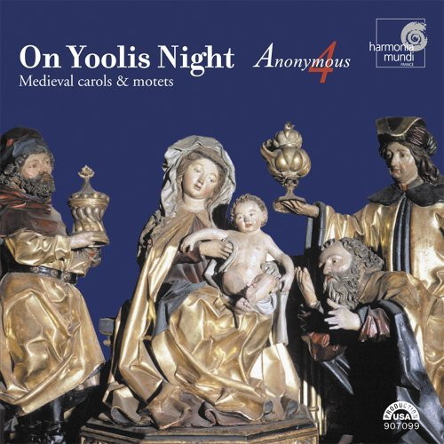 Anonymous 4 On Yoolis Night Medieval Carol Anonymous 4