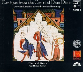 Cantigas From The Court Of Dom 13th Century Devotional Satiri Tindemans Kammen Kennedy Hillier Theatre Of Voices