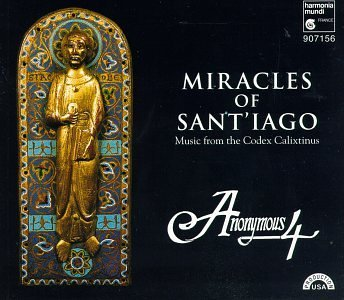 Anonymous 4 Miracles Of Sant'iago Anonymous 4