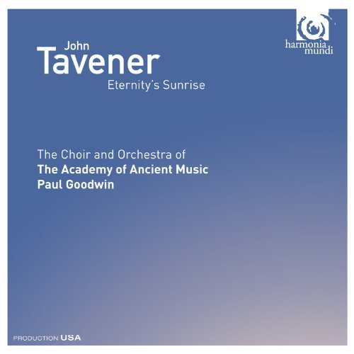 J. Tavener Eternity's Sunrise Gooding (sop) Rozario (sop) Mo Goodwin Academy Of Ancient Mus