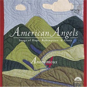 Anonymous 4 American Angels. Songs Of Hope Anonymous 4