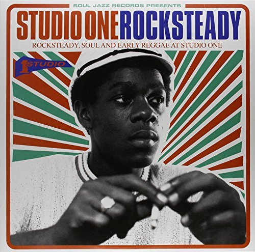 Soul Jazz Records Presents Studio One Rocksteady
