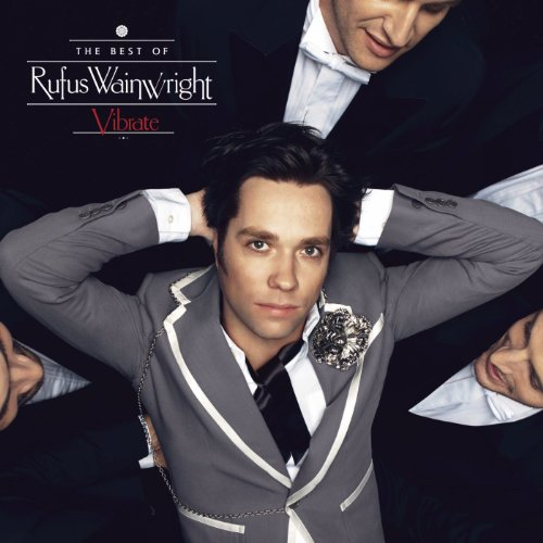 Rufus Wainwright Vibrate The Best Of