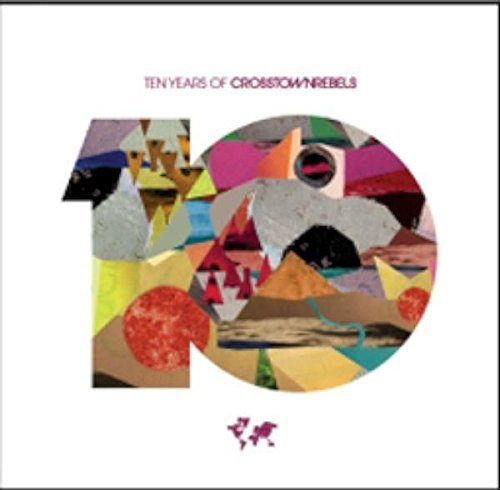 Various Artist 10 Years Of Crosstown Rebels 3 CD Digipak
