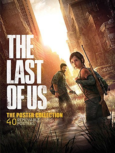 Naughty Dog The Last Of Us The Poster Collection