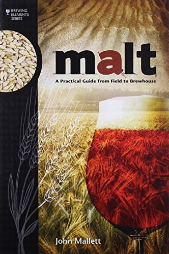 John Mallett Malt A Practical Guide From Field To Brewhouse