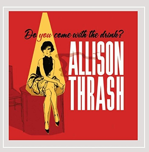 Allison Thrash Do You Come With The Drink?