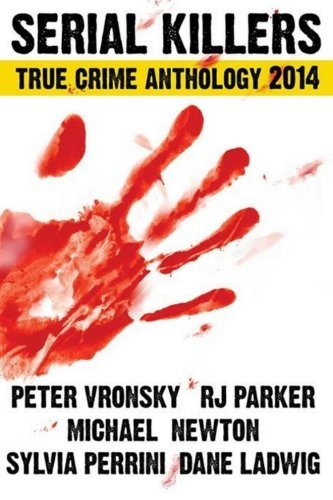 Peter Vronsky Serial Killers True Crime Anthology 2014