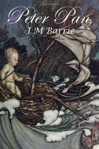 James Matthew Barrie Peter Pan The Boy Who Wouldn't Grow Up