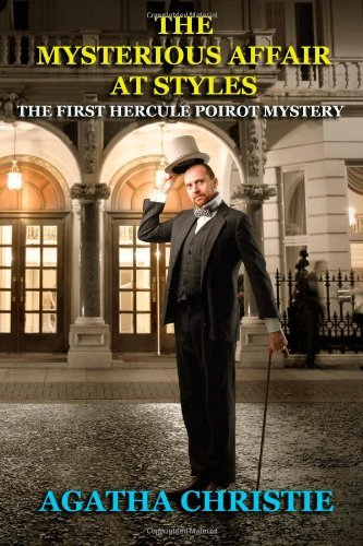 Agatha Christie The Mysterious Affair At Styles The First Hercule Poirot Mystery