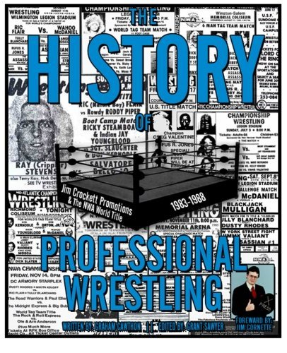 Graham Cawthon The History Of Professional Wrestling Jim Crockett Promotions & The Nwa World Title 198