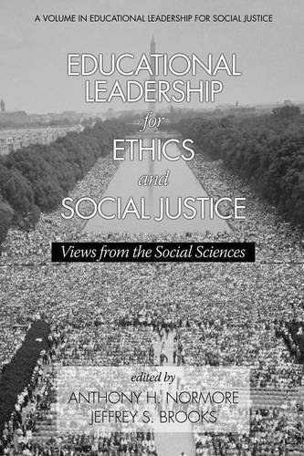 Anthony H. Normore Educational Leadership For Ethics And Social Justi Views From The Social Sciences
