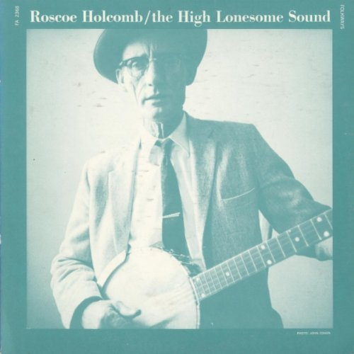 Roscoe Holcomb High Lonesome Sound CD R