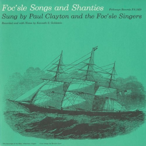 Foc'sle Singers Foc'sle Songs & Shanties CD R