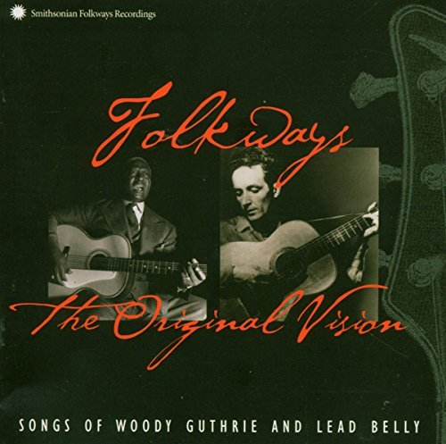 Guthrie Woody & Lead Belly Folkways Original Vision