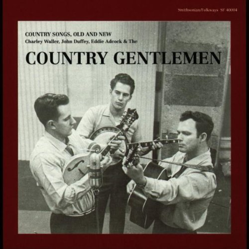 Country Gentlemen Country Songs Old & New
