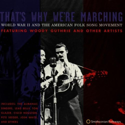 That's Why We're Marching Thats Why Were Marching Worl White Guthrie Seeger Leadbelly Glazer Terry Mcghee Union Boys